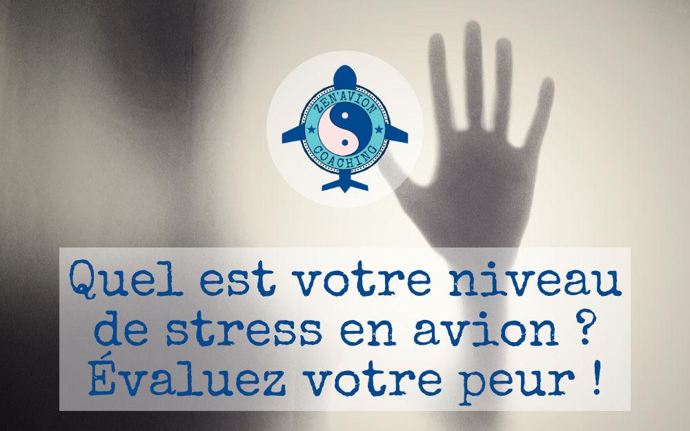 Phobie, peur en avion ? Testez votre niveau de stress en 20 questions !